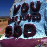 You are loved by God salvation mountain