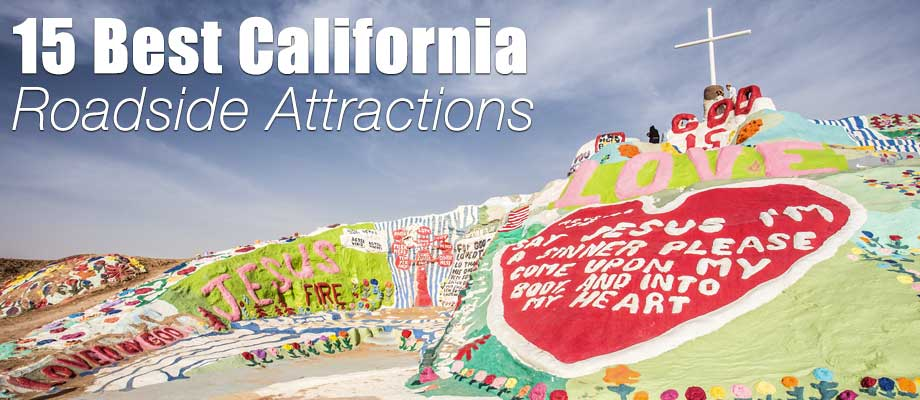 15 Best Roadside Attractions in California
